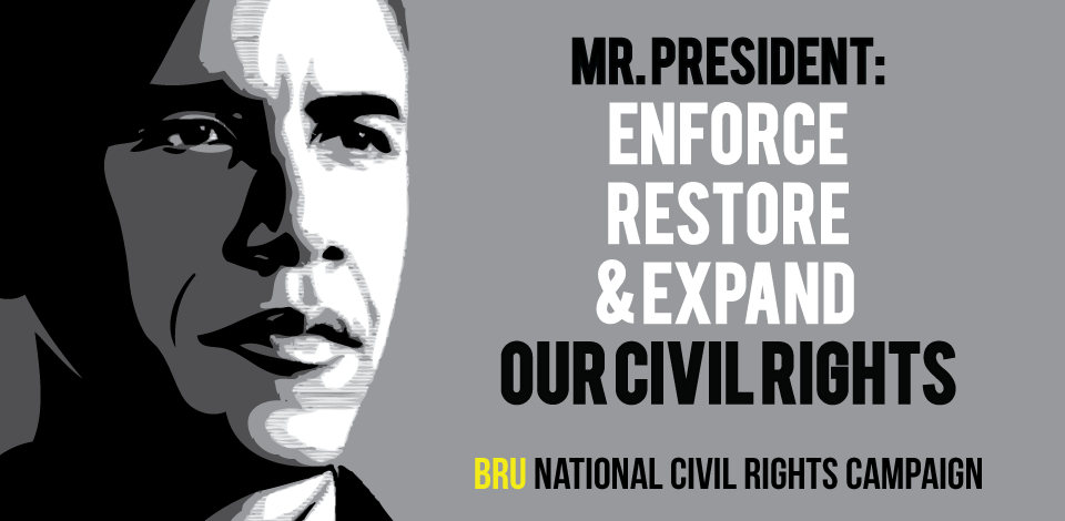 President Obama: Enforce, Restore, Expand our Civil Rights!